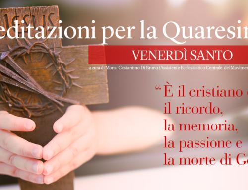 Passione del Signore, meditazione Venerdì Santo